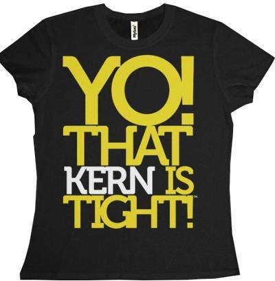 YO! That Kern is TIGHT!