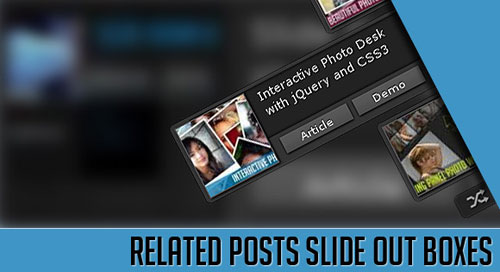 Related Posts Slide Out Boxes with jQuery and CSS3 tutorial